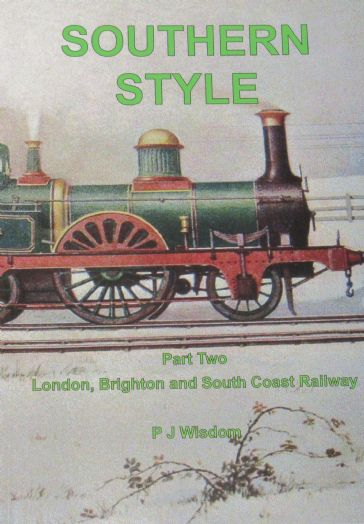 Southern Style (Part Two), London Brighton & South Coast Railway, by P.J. Wisdom